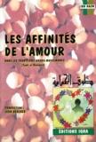 Ibn Hazm Al-Andaloussi - Les affinités de l'Amour dans les traditions arabo-musulmanes - Le collier de la colombe : Tawk al Hamâma.