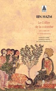 Ibn Hazm - Le collier de la colombe - (De l'amour et des amants).