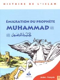 Ibn'Ishâq - Le Message du Coran - Tome 2, Emigration du prophète Muhammad, édition français-arabe.
