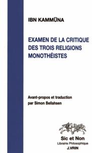 Ibn Kammuna - Examen de la critique des trois religions monothéistes.