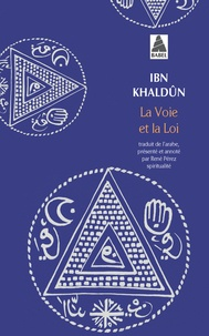 Ibn Khaldûn - La voie et la loi - Ou Le maître et le juriste.