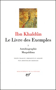 Ibn Khaldûn - Le Livre des Exemples. - Tome 1, Autobiographie, Muqaddima.