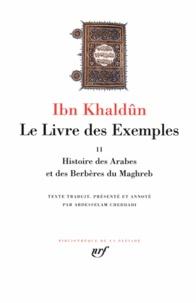Ibn Khaldûn - Le Livre des Exemples - Tome 2, Histoire des Arabes et des Berbères du Maghreb.