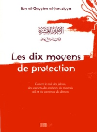 Ibn Qayyim Al-Jawziyya - Les dix moyens de protection.