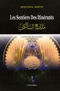 Ibn Qayyim Al-Jawziyya - Les sentiers des itinérants - Commentaire des principales étapes spirituelles d'al-Ansârî.