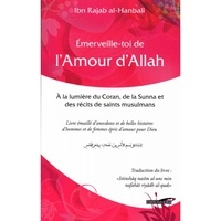 Ibn Rajab Al-Hanbalî - Emerveille-toi de l'Amour d'Allah.