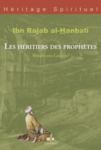 Ibn Rajab Al-Hanbali - Les héritiers des prophètes.