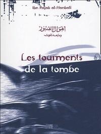 Ibn Rajab Al-Hanbali - Les tourments de la tombe.