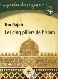 Ibn Rajab - Les cinq piliers de l'islam.