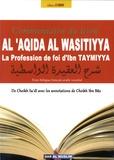 Ibn Taymiyya et Abd Ar-Rahman As-Sa'Di - Al 'aqida al wasitiyya, la profession de foi d'Ibn Taymiyya.