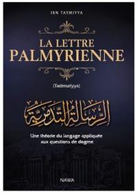 Ibn Taymiyya - La lettre palmyrienne.