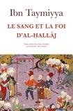 Ibn Taymiyya - Le sang et la foi d'Al-hallaj.
