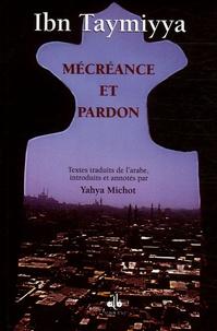 Ibn Taymiyya - Mécréance et pardon - Ecrits spirituels d'Ibn Taymiyya, 2.
