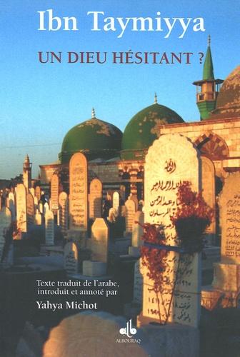 Ibn Taymiyya - Un Dieu hésitant ?.