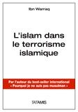 Ibn Warraq - L'islam dans le terrorisme islamique - L'importance des croyances, idées, idéologie....