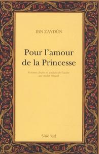 Ibn Zaydun - Pour l'amour de la Princesse - Pour l'amour de Wallâda.