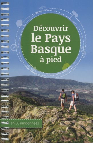 Ibon Martin et Alvaro Muñoz - Découvrir le Pays Basque à pied en 30 randonnées.