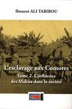 Ibouroi Ali Tabibou - L'esclavage aux Comores - Tome 2, L'influence des Makua dans la société.