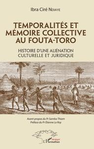 Epub ebook téléchargements gratuits Temporalités et mémoire collective au Fouta-Toro  - Histoire d'une aliénation culturelle et juridique 9782140129360 ePub RTF CHM (French Edition)
