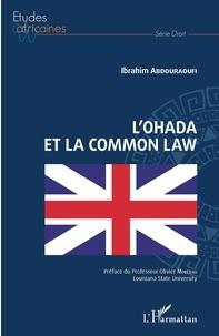 Ibrahim Abdouraoufi - L'OHADA et la Common Law.