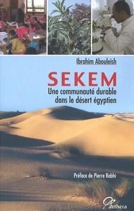 Ibrahim Abouleish - Sekem - Une communauté durable dans le désert égyptien.