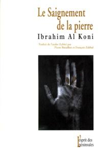 Ibrahim Al Koni - Le saignement de la pierre.