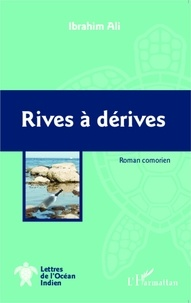 Ibrahim Ali - Rives à dérives.