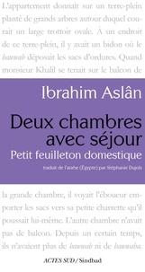 Ibrahim Aslan - Deux chambres avec séjour - Petit feuilleton domestique.