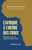 Ibrahim Assane Mayaki - L'Afrique à l'heure des choix - Manifeste pour des solutions panafricaines.