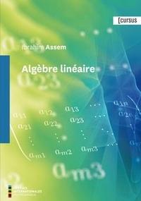 Ibrahim Assem - Algèbre linéaire.