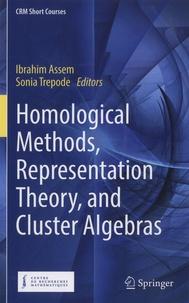 Ibrahim Assem et Sonia Trepode - Homological Methods, Representatin Theory, and Cluster Algebras.