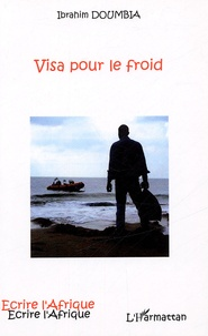 Ibrahim Doumbia - Visa pour le froid.