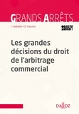 Ibrahim Fadlallah et Dominique Hasher - Les grandes décisions du droit de l'arbitrage commercial - 1re édition.