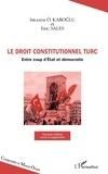 Ibrahim-O Kaboglu et Eric Sales - Droit constitutionnel turc - Entre coup d'Etat et démocratie.