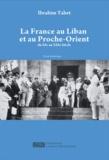 Ibrahim Tabet - La France au Liban et au Proche-Orient du XIe au XXIe siècle.