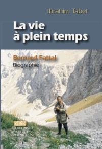 Ibrahim Tabet - La vie à plein temps : Bernard Fattal, biographie.