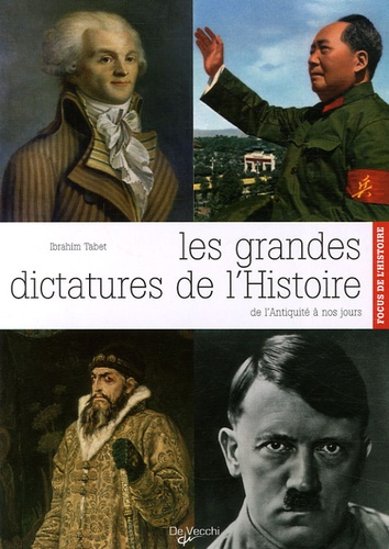 Ibrahim Tabet - Les grandes dictatures de l'Histoire.