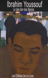 Ibrahim Youssouf - Le tam-tam des bannis.