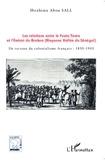 Ibrahima Abou Sall - Les relations entre le Fuuta Tooro et l'émirat du Brakna (moyenne vallée du Sénégal) - Un terreau du colonialisme français : 1850-1903.