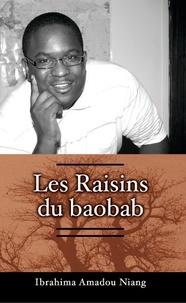 Ibrahima Amadou Niang - Les Raisins du baobab.