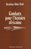 Ibrahima Baba kaké - Combats pour l'histoire africaine.