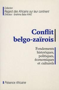 Ibrahima Baba Kake - Conflit belgo-zaïrois - Fondements historiques, politiques, économiques et culturels.