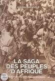 Ibrahima Baba Kake - La Saga des peuples d'Afrique.