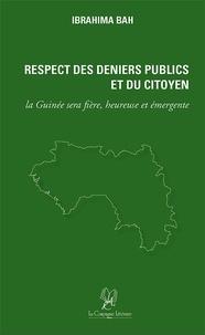 Ibrahima Bah - Respect des deniers publics et du citoyen - La Guinée sera fière, heureuse et emergente.
