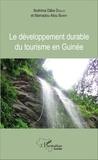 Ibrahima Dâka Diallo et Mamadou Aliou Barry - Le développement durable du tourisme en Guinée.