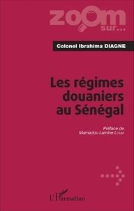 Ibrahima Diagne - Les régimes douaniers au Sénégal.