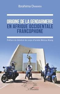 Origine de la gendarmerie en Afrique occidentale francophone.pdf