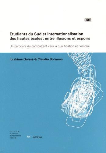 Etudiants du Sud et internationalisation des hautes écoles : entre illusions et espoirs. Un parcours du combattant vers la qualification et l'emploi