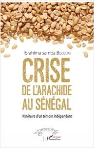 Histoiresdenlire.be Crise de l'arachide au Sénégal - Itinéraire d'un témoin indépendant Image