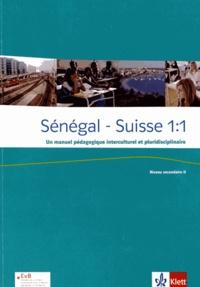Ibrahima Seck et Dièynaba Diallo - Sénégal - Suisse 1:1 - Un manuel pédagogique interculturel et pluridisciplinaire, Niveau secondaire 2.